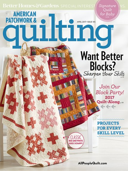 American Patchwork & Quilting April 2017 | AllPeopleQuilt.com : american patchwork quilts - Adamdwight.com