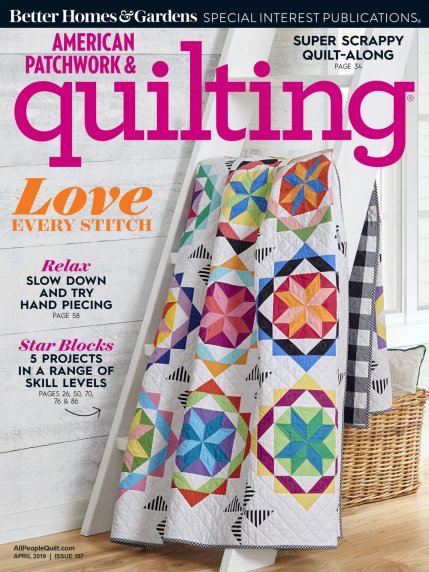 American Patchwork & Quilting April 2019 | AllPeopleQuilt com